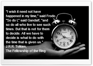 The Time That is Given Us